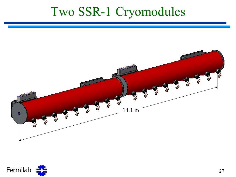 Fermilab 27 Two SSR-1 Cryomodules 14.1 m