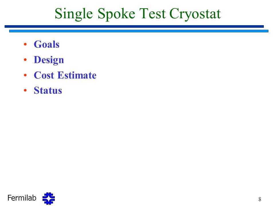 Fermilab 8 Single Spoke Test Cryostat Goals Design Cost Estimate Status