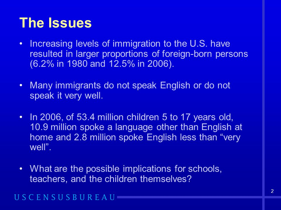 2 The Issues Increasing levels of immigration to the U.S.