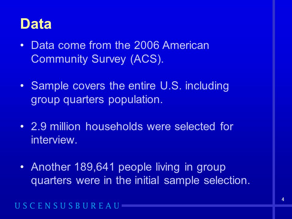 4 Data Data come from the 2006 American Community Survey (ACS).