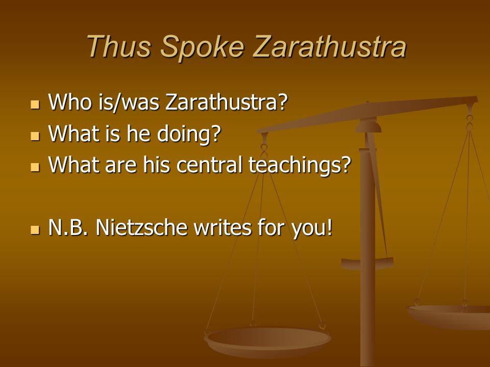 Thus Spoke Zarathustra Who is/was Zarathustra. Who is/was Zarathustra.