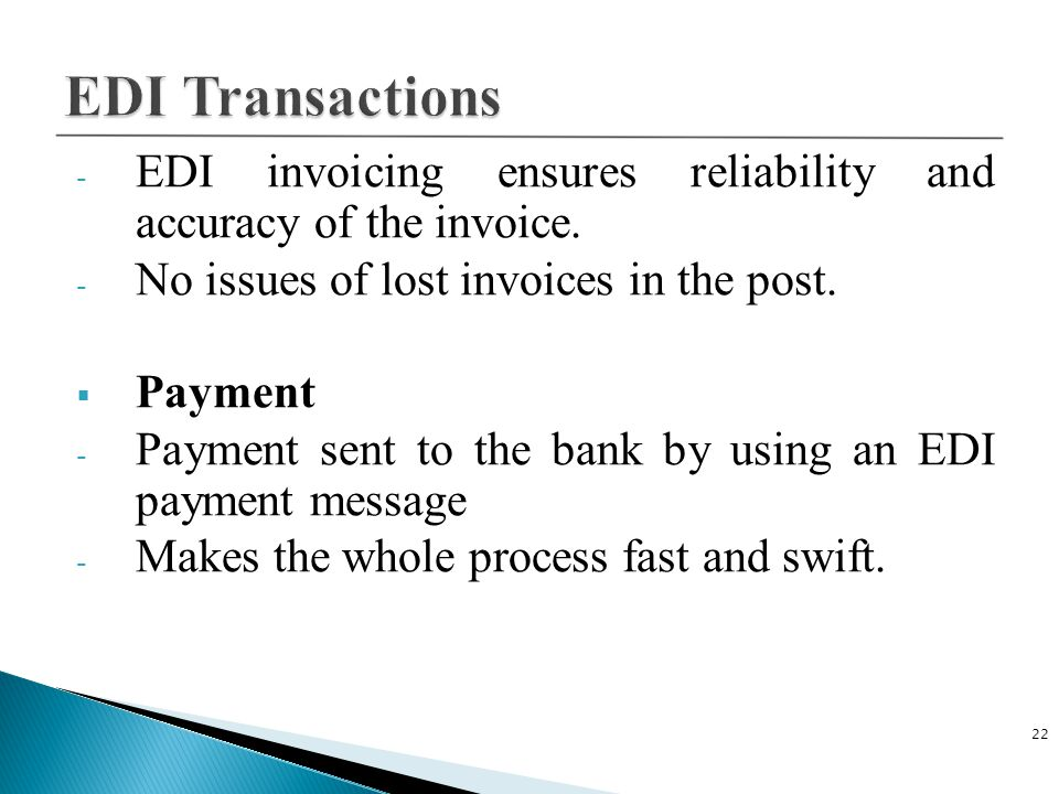 - EDI invoicing ensures reliability and accuracy of the invoice.