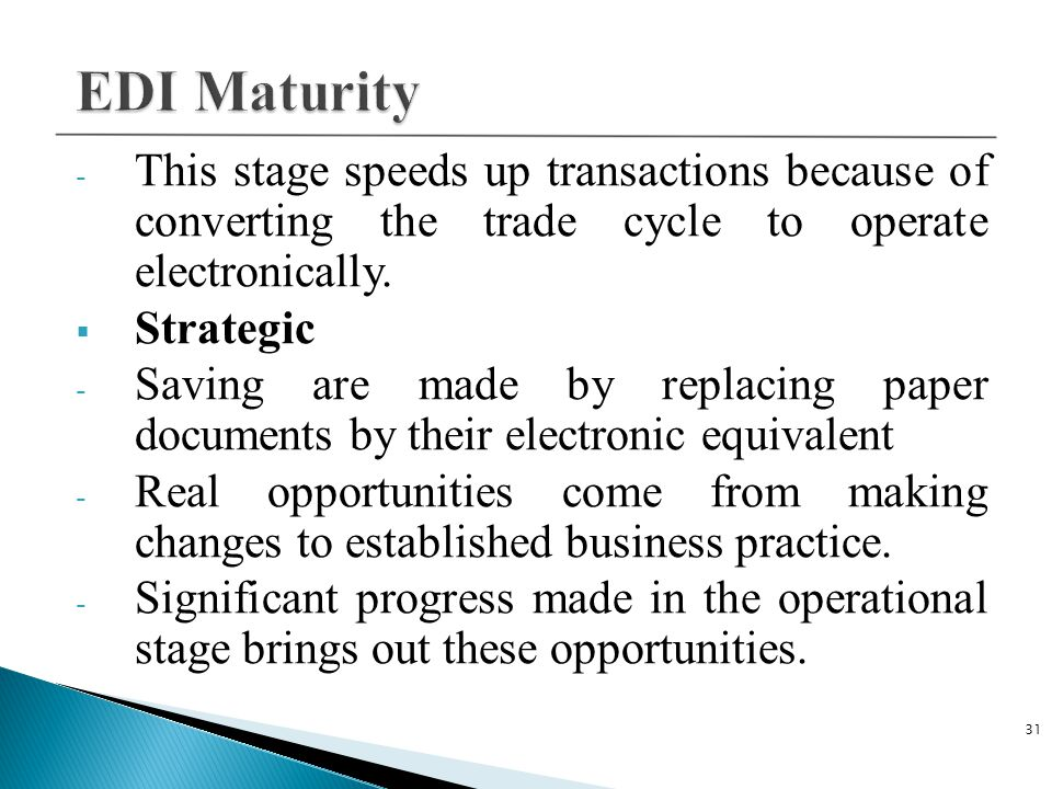 - This stage speeds up transactions because of converting the trade cycle to operate electronically.