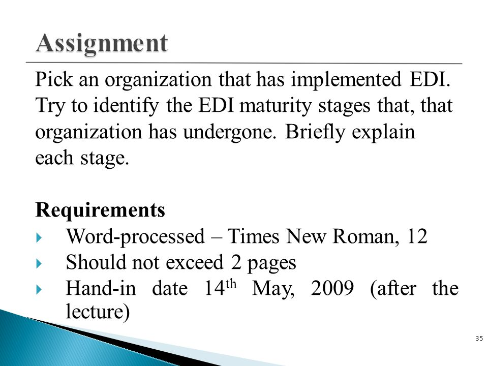 Pick an organization that has implemented EDI.