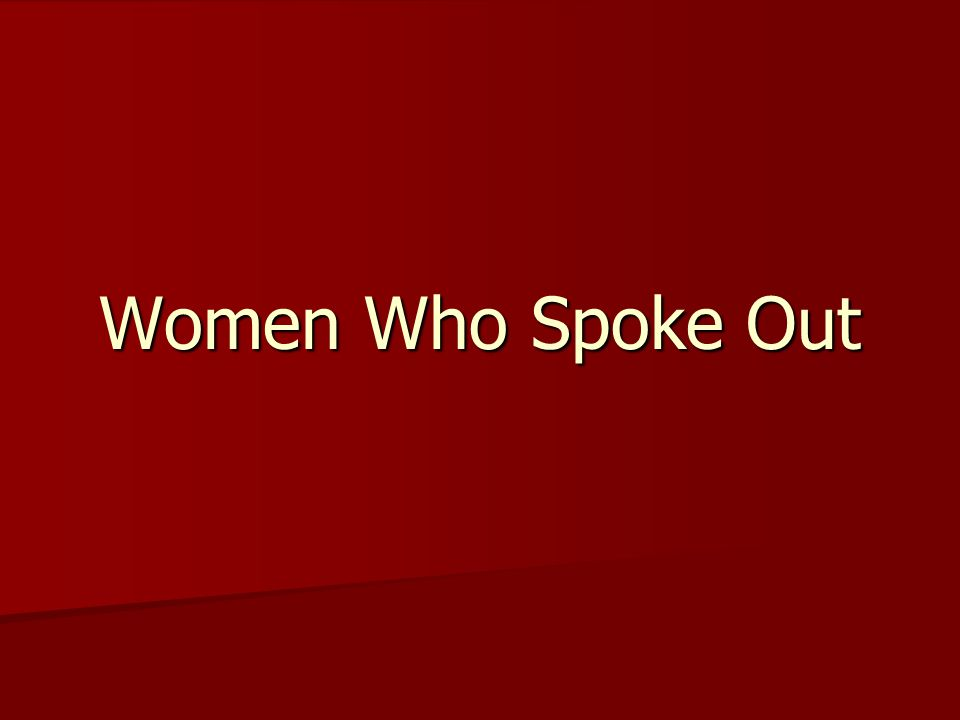 Women Who Spoke Out