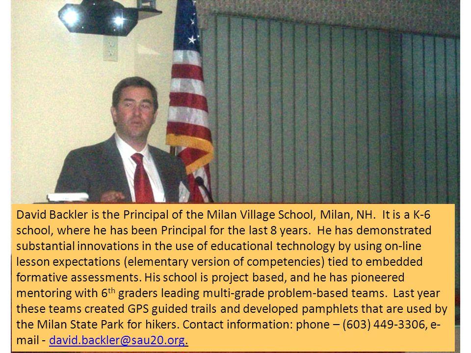 David Backler is the Principal of the Milan Village School, Milan, NH.