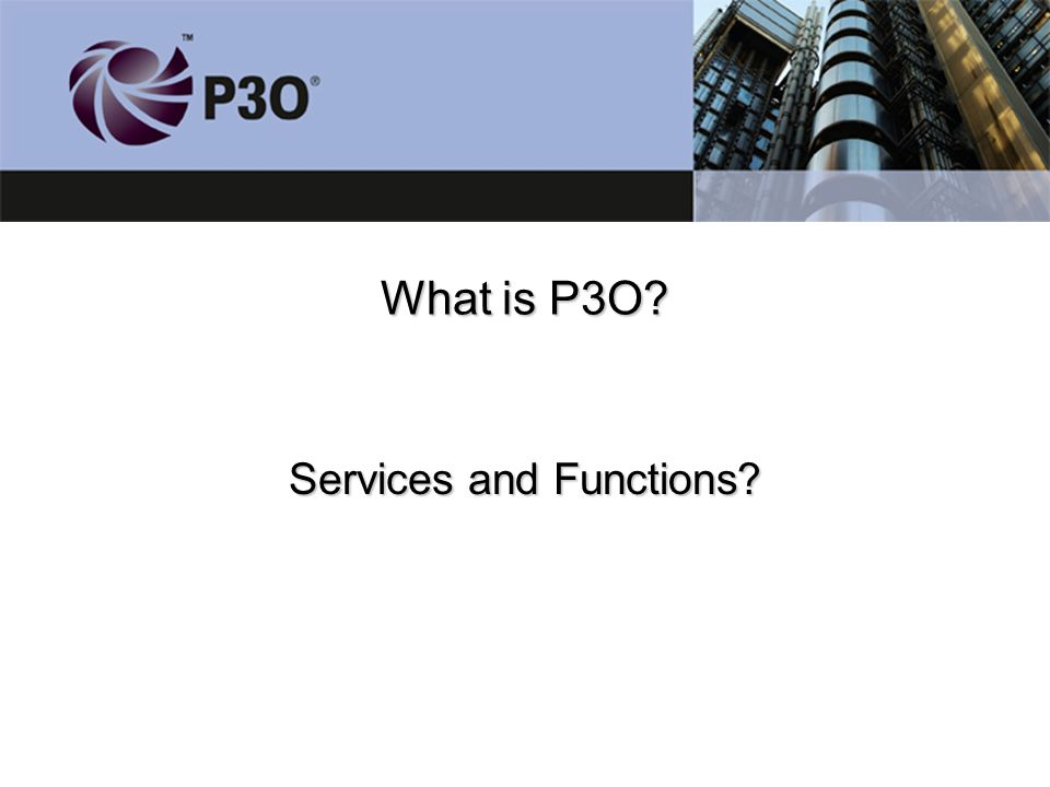 What is P3O? Services and Functions?