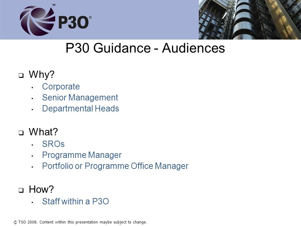 © TSO 2008. Content within this presentation maybe subject to change. P3O Model Lifecycle