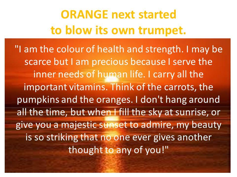 ORANGE next started to blow its own trumpet.