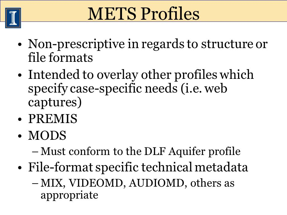 Non-prescriptive in regards to structure or file formats Intended to overlay other profiles which specify case-specific needs (i.e. web captures) PREM