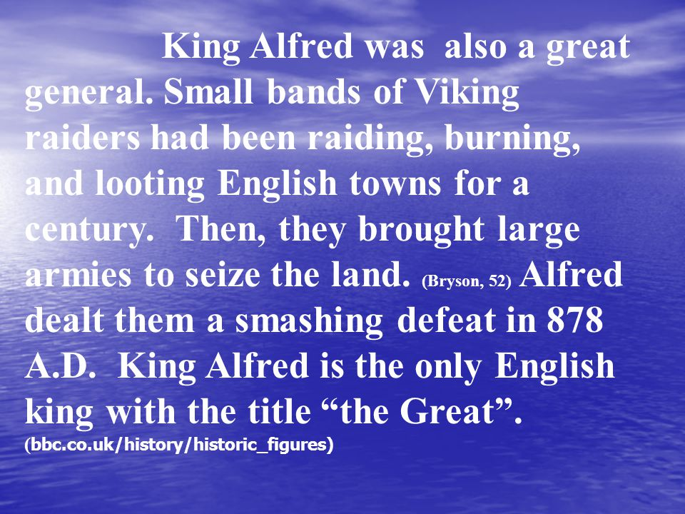 King Alfred was also a great general.