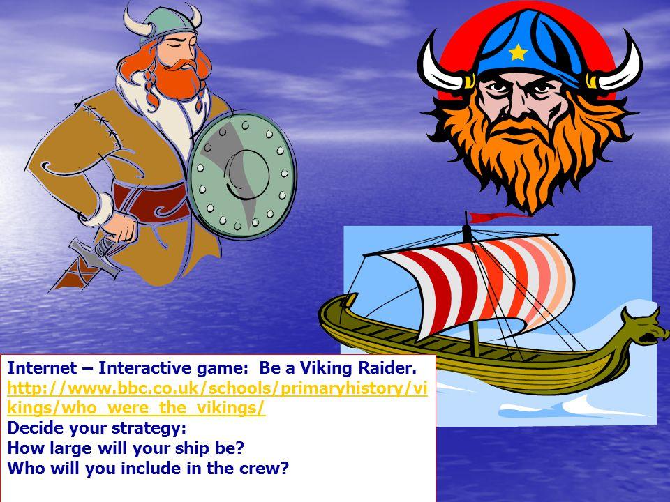 Internet – Interactive game: Be a Viking Raider.