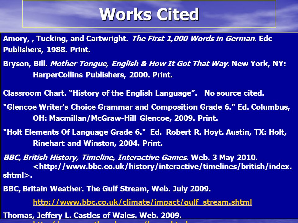 Works Cited Amory,, Tucking, and Cartwright. The First 1,000 Words in German.