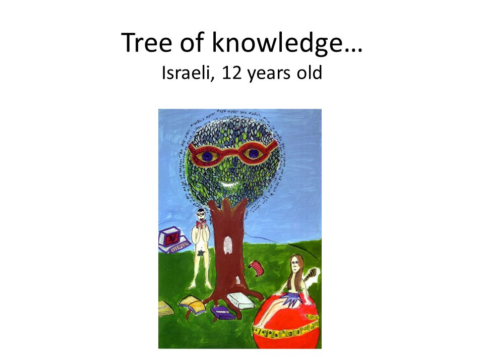 Tree of knowledge… Israeli, 12 years old