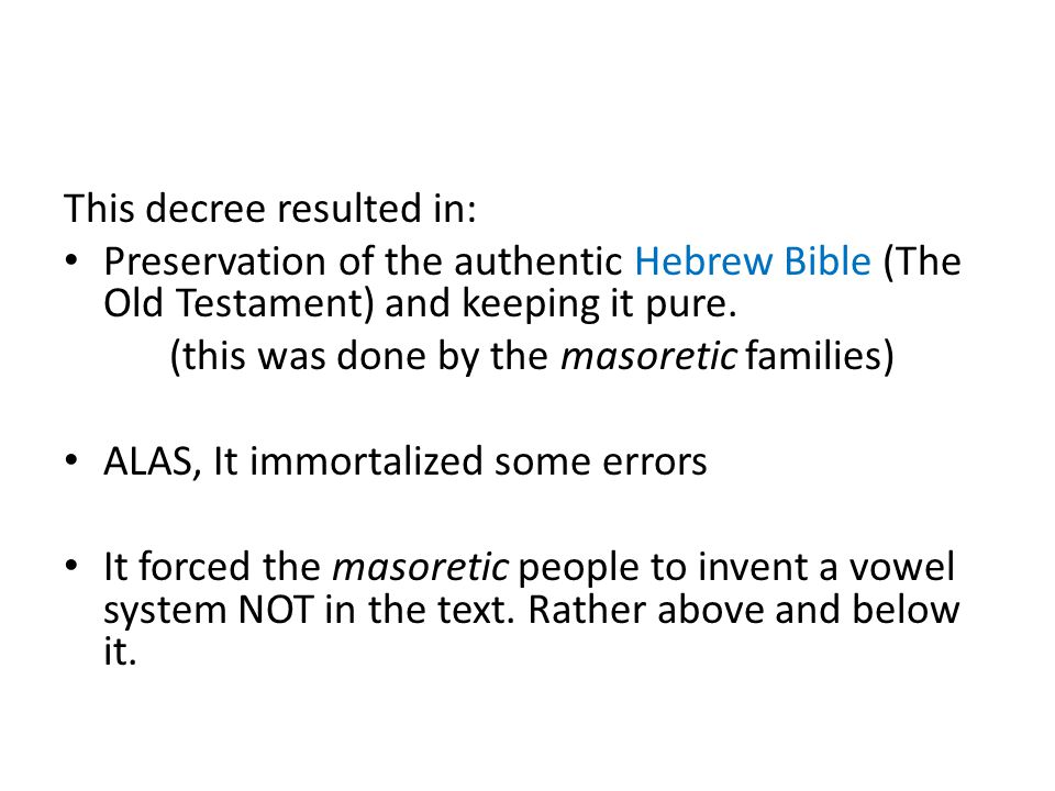 This decree resulted in: Preservation of the authentic Hebrew Bible (The Old Testament) and keeping it pure.