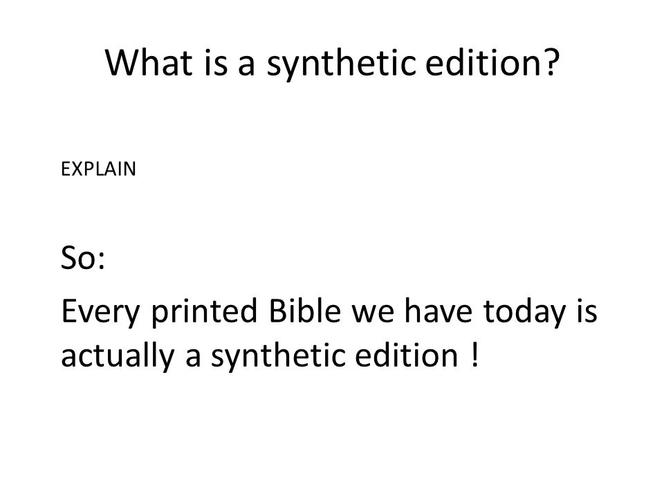 What is a synthetic edition.