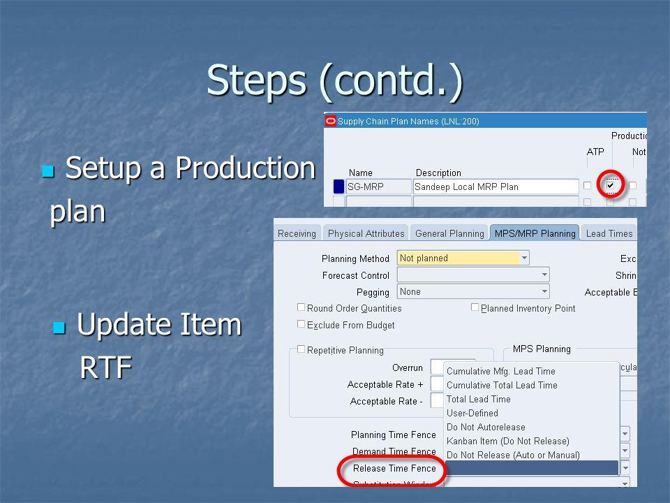 Steps (contd.) Setup a Production Setup a Production plan plan 17 Update Item Update Item RTF RTF