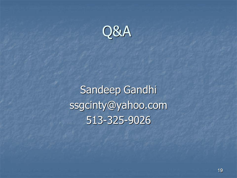 19 Q&A Sandeep Gandhi ssgcinty@yahoo.com513-325-9026
