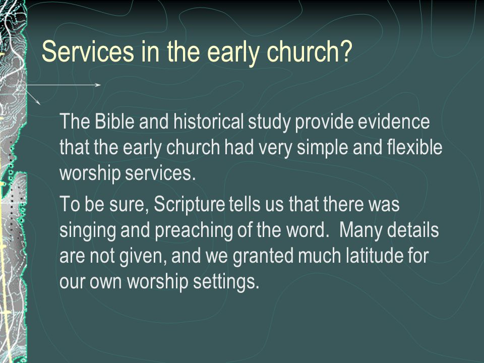 Services in the early church.