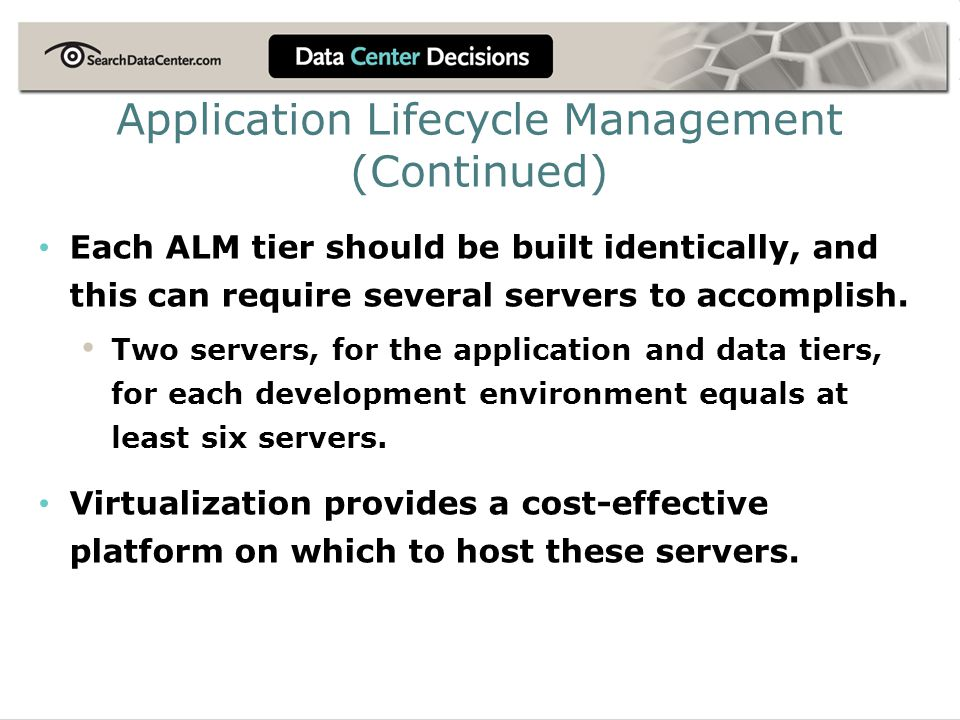 Each ALM tier should be built identically, and this can require several servers to accomplish.