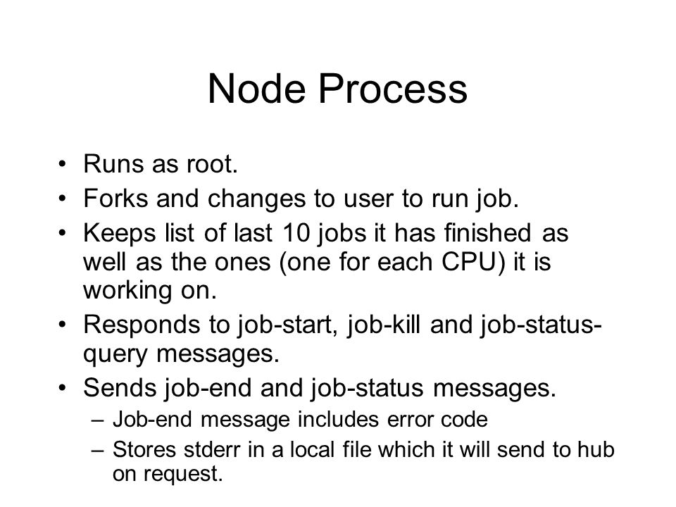 Node Process Runs as root. Forks and changes to user to run job.
