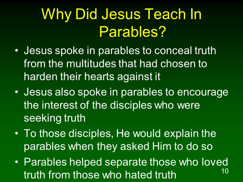 10 Why Did Jesus Teach In Parables.