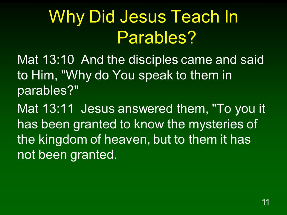11 Why Did Jesus Teach In Parables.