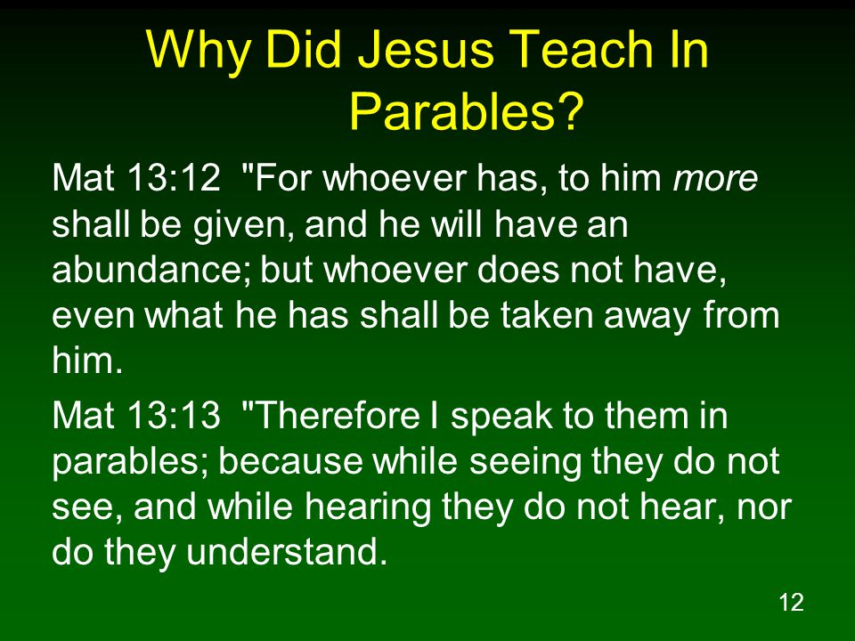 12 Why Did Jesus Teach In Parables.