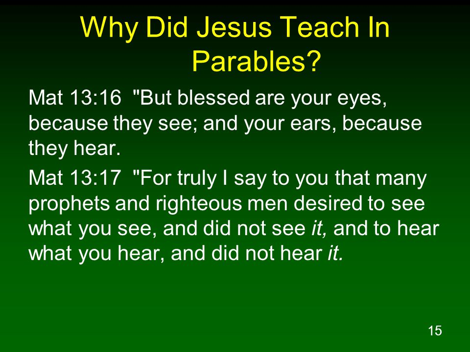 15 Why Did Jesus Teach In Parables.