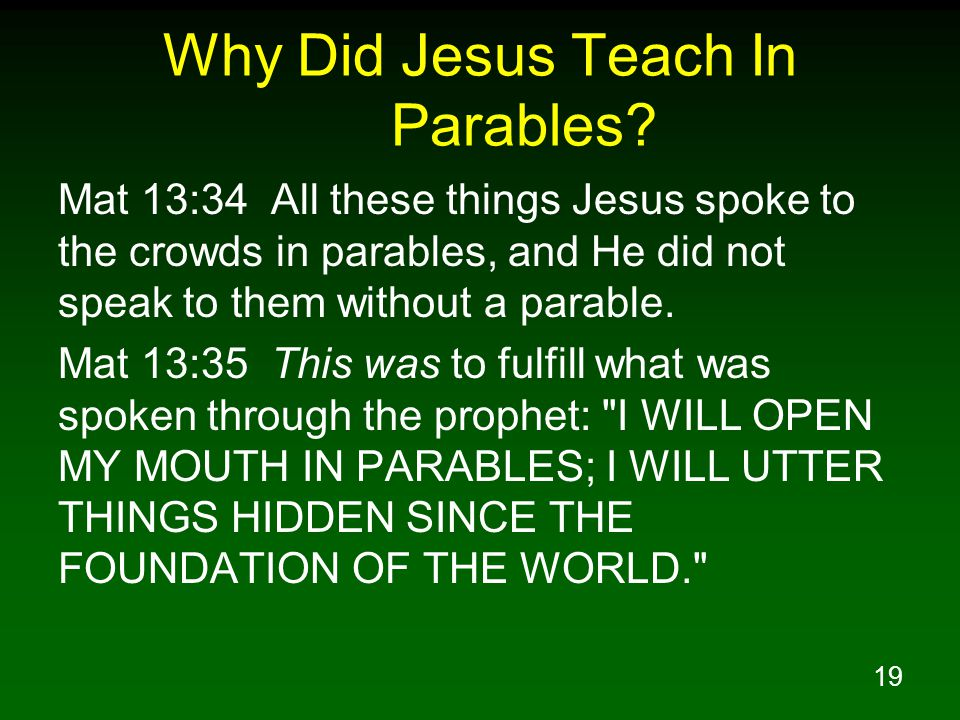 19 Why Did Jesus Teach In Parables.
