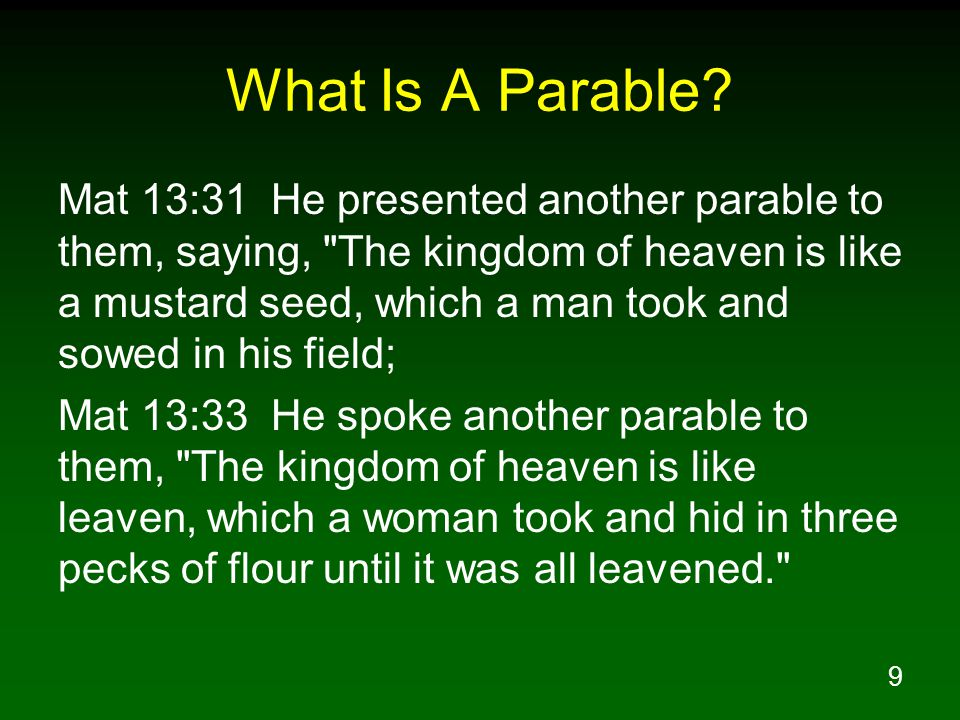 20 Why Did Jesus Teach In Parables.Mat 13:36 Then He left the crowds and went into the house.