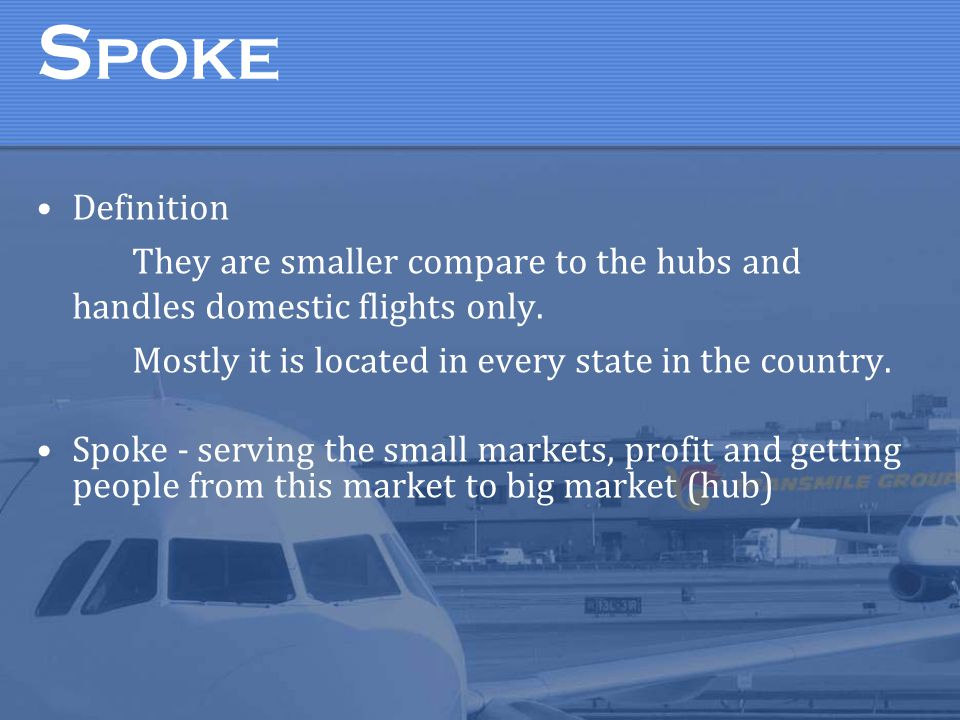 S POKE Definition They are smaller compare to the hubs and handles domestic flights only.