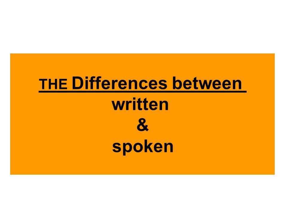 THE Differences between written & spoken