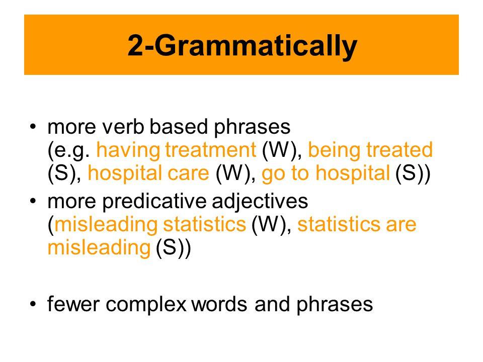 2-Grammatically more verb based phrases (e.g.