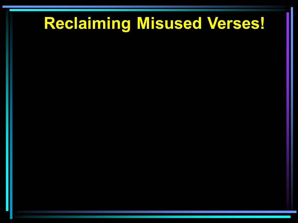 Reclaiming Misused Verses!