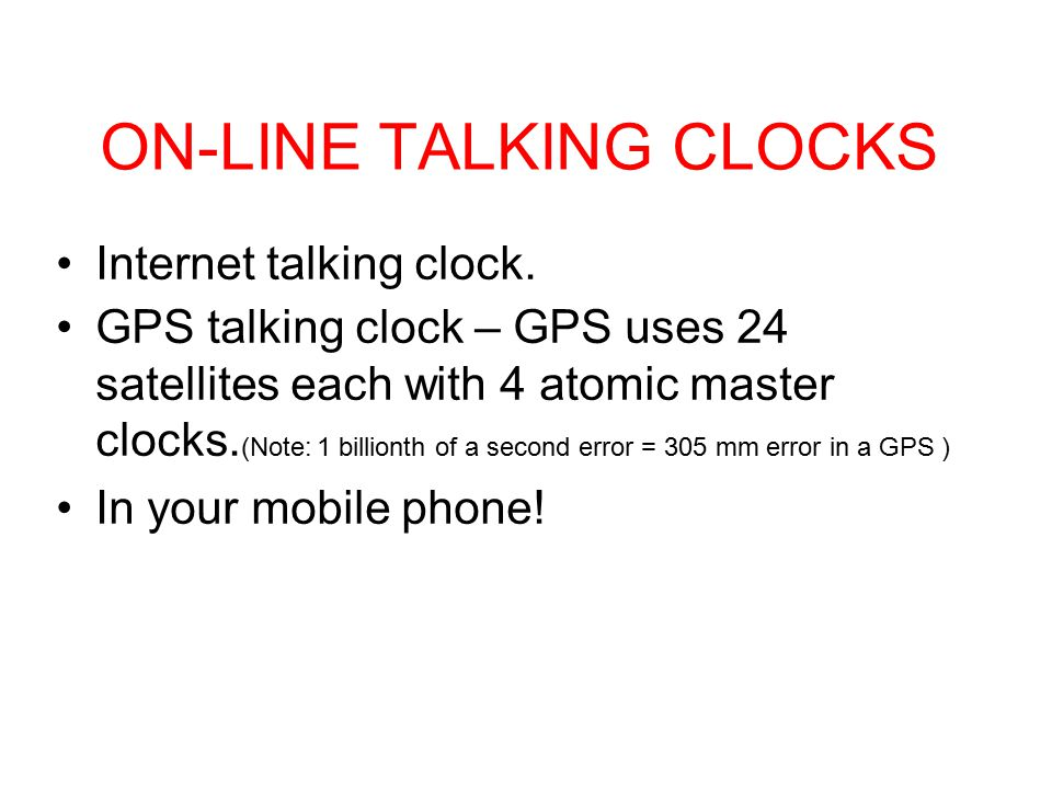 ON-LINE TALKING CLOCKS Internet talking clock.