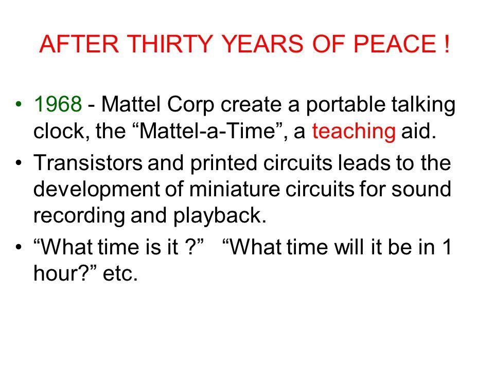 1968 - Mattel Corp create a portable talking clock, the Mattel-a-Time , a teaching aid.