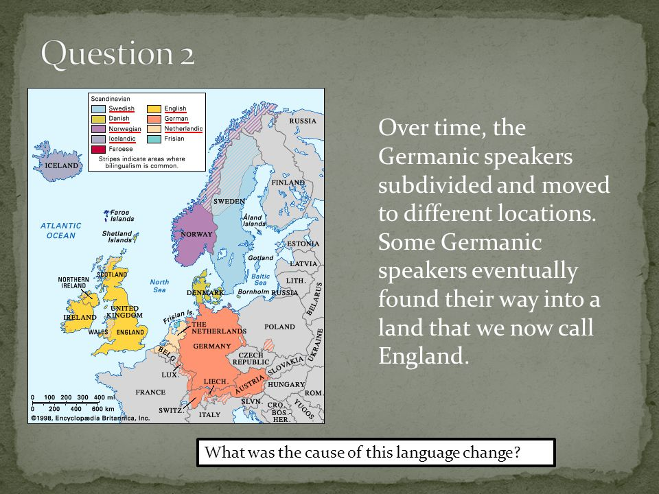 Language contact Old English acquired many words and forms from Latin because of close contact Latin became the formal language of education and reading in England