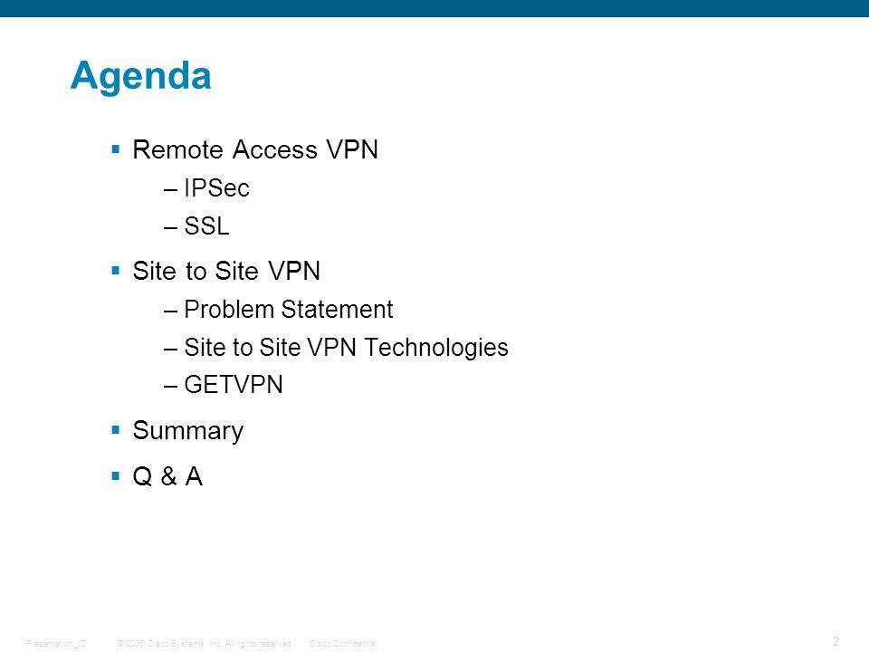 © 2006 Cisco Systems, Inc. All rights reserved.Cisco ConfidentialPresentation_ID 33 Q & A
