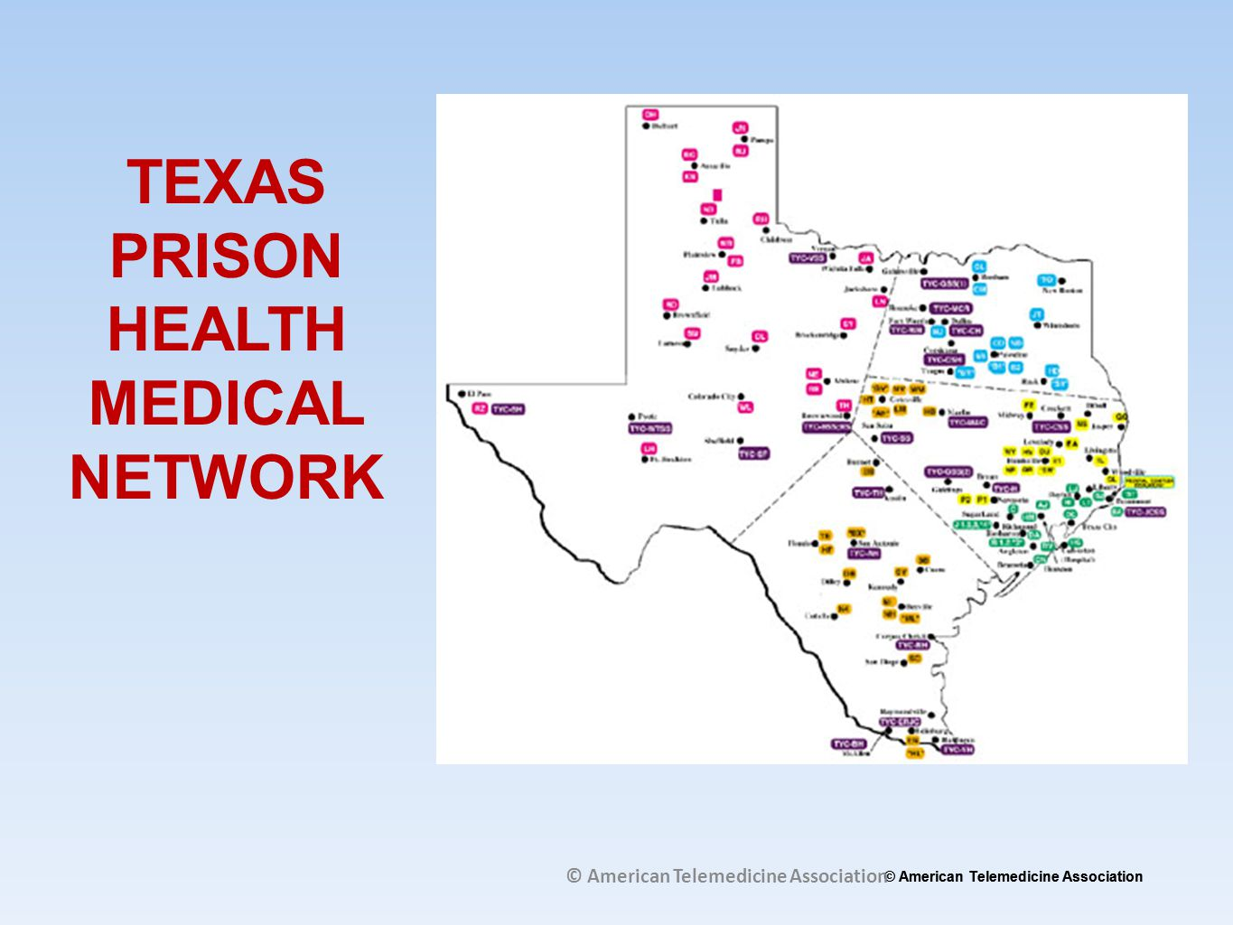 © American Telemedicine Association TEXAS PRISON HEALTH MEDICAL NETWORK © American Telemedicine Association