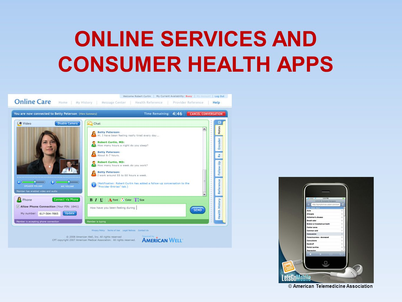 © American Telemedicine Association ONLINE SERVICES AND CONSUMER HEALTH APPS