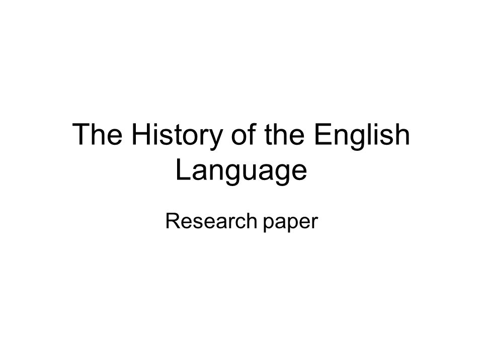 The History of the English Language Research paper
