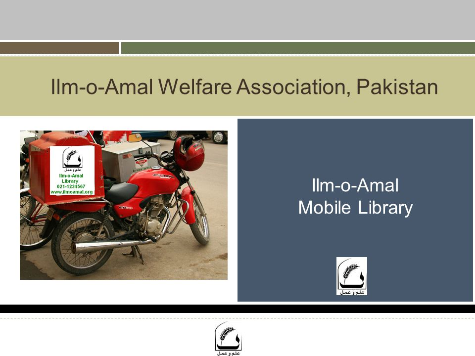 www.ilmoamal.org 12 Initial Cost Setting Up Library  Up-to 1 lac for initial setup including motor bike Monthly Cost  Up-to 10 thousand per month How to get the funds  Donations from Ilm-o-Amal  Participating school can be charged Rs 500- 1000 per month for the service