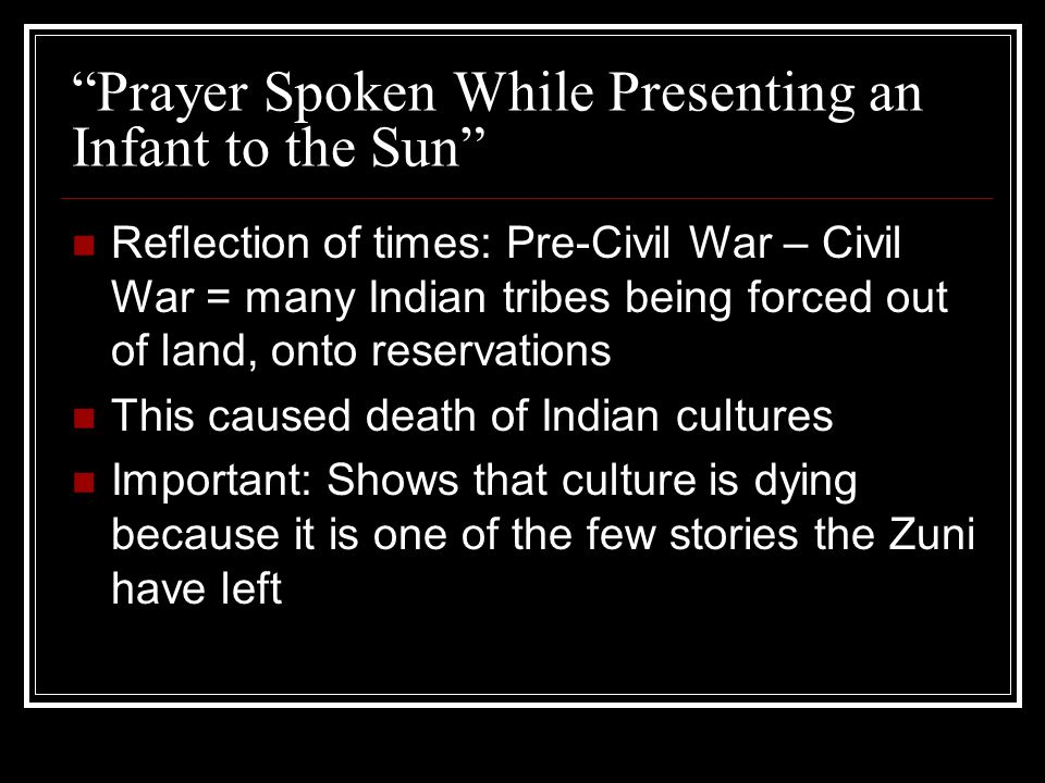 """""""Prayer Spoken While Presenting an Infant to the Sun"""" Reflection of times: Pre-Civil War – Civil War = many Indian tribes being forced out of land, on"""