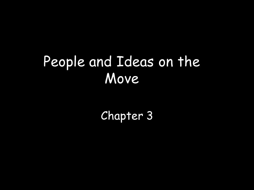People and Ideas on the Move Chapter 3
