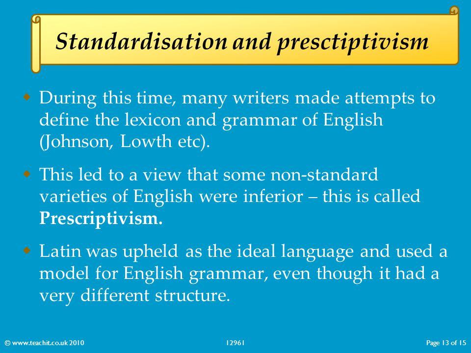  During this time, many writers made attempts to define the lexicon and grammar of English (Johnson, Lowth etc).  This led to a view that some non-s