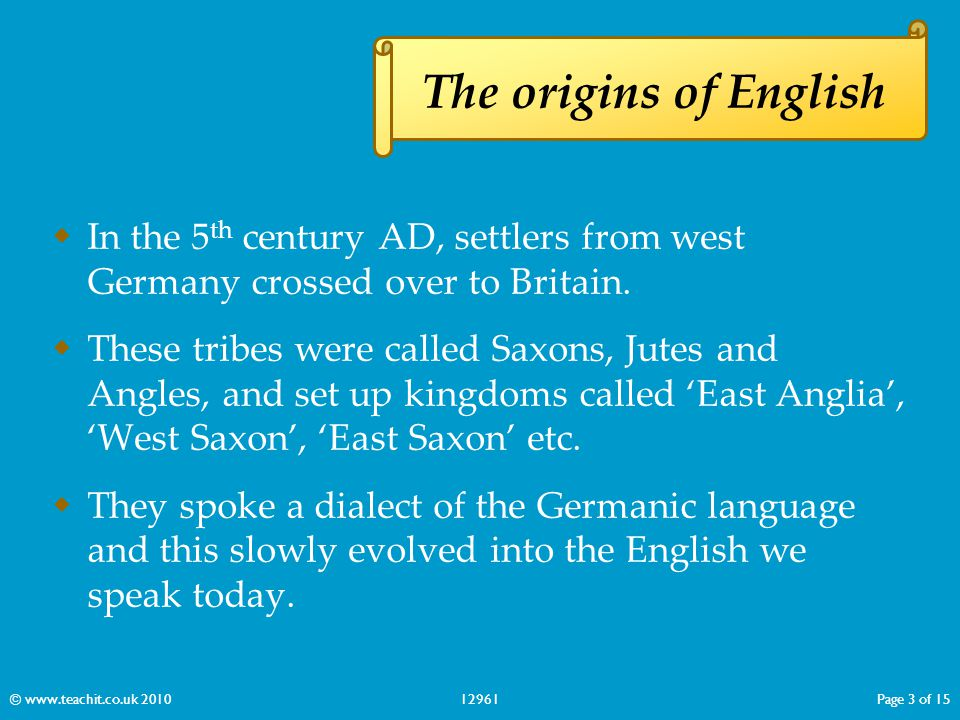  In the 5 th century AD, settlers from west Germany crossed over to Britain.  These tribes were called Saxons, Jutes and Angles, and set up kingdoms