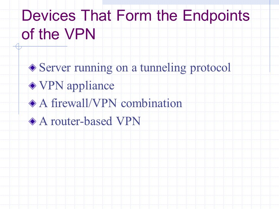 VPN Combinations of Hardware and Software Cisco 3000 Series VPN Concentrator Gives users the choice of operating in:  Client mode, or  Network extension mode