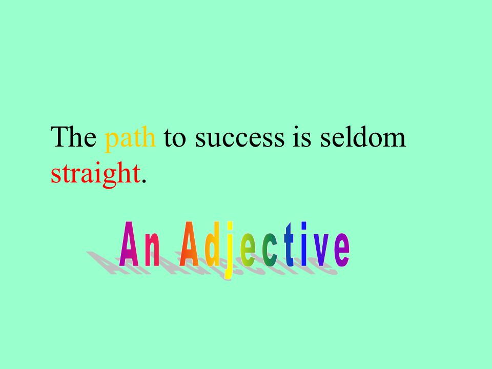The path to success is seldom straight.