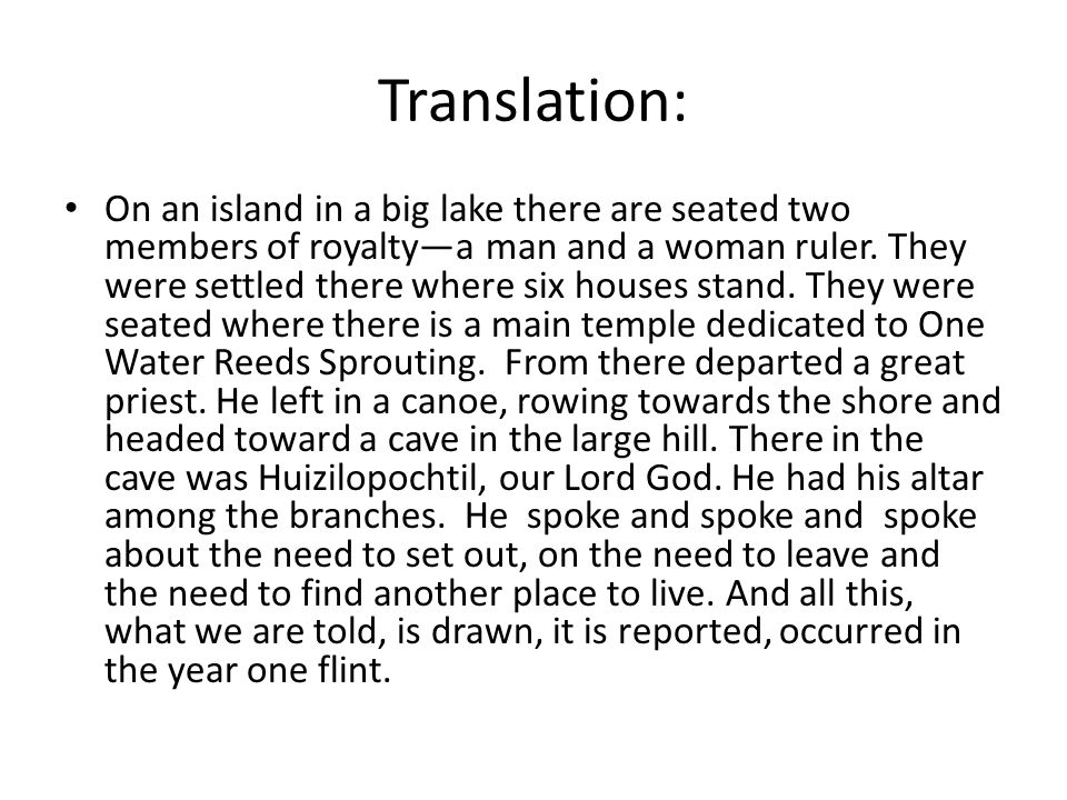 Translation: On an island in a big lake there are seated two members of royalty—a man and a woman ruler. They were settled there where six houses stan